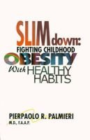 Slim Down - Fighting Childhood Obesity with Healthy Habits (Paperback): Pierpaolo R. Palmieri