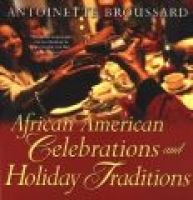 African American Celebrations and Holiday Traditions (Paperback): Antoinette Broussard