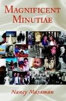 Magnificent Minutiae (Paperback): Nancy Massman