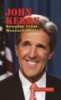 John Kerry - Senator from Massachusetts (Hardcover, Library binding): Bruce L Brager