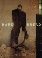 Hard Bread (Hardcover, New): Peggy Boyers