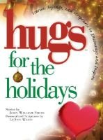 Hugs for the - Stories, Sayings, and Scriptures to Encourage and Inspire (Hardcover, illustrated edition): John William Smith,...