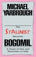 The Stalinist Becomes Bogomil (Paperback): Michael Yarbrough