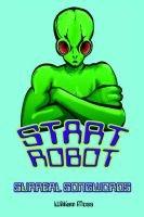 Start Robot (Hardcover): William Moss