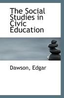 The Social Studies in Civic Education (Paperback): Dawson Edgar