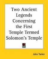Two Ancient Legends Concerning the First Temple Termed Solomon's Temple (Paperback): John Yarker