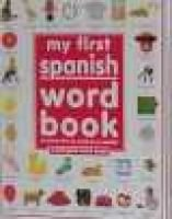 My First Spanish Word Book / Mi Primer Libro de Palabras Enespaaol (Spanish, Hardcover, 1st American ed): Dk Publishing