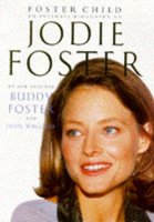 Foster Child - Intimate Biography of Jodie Foster (Hardcover, Reissue): Buddy Foster, Leon Wagener, Leon Wagner