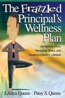 The Frazzled Principal's Wellness Plan - Reclaiming Time, Managing Stress, and Creating a Healthy Lifestyle (Paperback,...