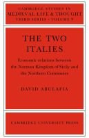 The Two Italies - Economic Relations Between the Norman Kingdom of Sicily and the Northern Communes (Paperback): David S H...