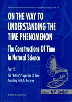 On The Way To Understanding The Time Phenomenon: The Constructions Of Time In Natural Science, Part 2 (Hardcover): A.P. Levich