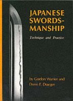 Japanese Swordmanship - Technique and Practice (Paperback): Gordon Warner, Donn F. Draeger