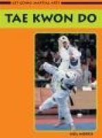 Get going! martial arts: taekwondo (Paperback, New Ed): Neil Morris