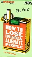 How to Lose Friends & Alienate People (Abridged, Audio cassette, abridged edition): Toby Young