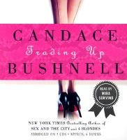 Trading Up (Abridged, Standard format, CD, abridged edition): Candace Bushnell