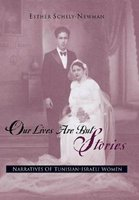 Our Lives are But Stories - Narratives of Tunisian-Israeli Women (Hardcover): Esther Schely-Newman