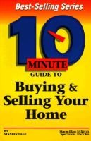 10 Minute Guide to Buying & Selling Your Home (Paperback): Tbd
