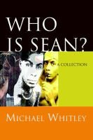Who Is Sean? - A Collection (Paperback): Michael Whitley