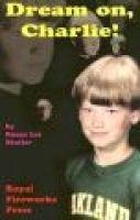 Dream On, Charlie! (Paperback): Susan Lee Stutler