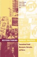 Restructuring World Politics - Transnational Social Movements, Networks, and Norms (Paperback): Sanjeev Khagram, James V....