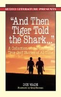 """And Then Tiger Told the Shark..."" - A Collection of the Greatest True Golf Stories Ever Told (Audio cassette): Don Wade"