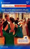 THE MATCHMAKER'S PLAN (Paperback): Karen Toller Whittenburg