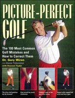 Picture-perfect Golf - The 100 Most Common Golf Mistakes and How to Correct Them (Paperback, Revised edition): Gary Wiren,...