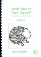 What Makes That Sound?, Book 2 - Back to Basics with Spelling (Spiral bound): Edith Bruche