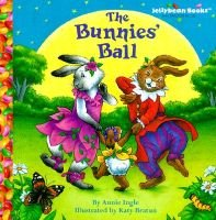 The Bunnies' Ball (Hardcover, illustrated edition): Annie Ingle, H L Ross