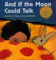 And If the Moon Could Talk (Paperback): Kate Banks