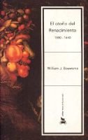 Otono del Renacimiento, El 1550-1640 (English, Spanish, Paperback): William Bouwsma