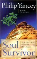 Soul Survivor - How My Faith Survived the Church (Abridged, Audio cassette, abridged edition): Philip Yancey