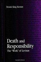 "Death and Responsibility - The ""Work"" of Levinas (Paperback): Dennis King Keenan"