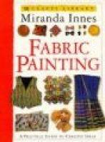 Fabric Painting (Paperback): Miranda Innes