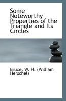 Some Noteworthy Properties of the Triangle and Its Circles (Paperback): Bruce W. H. (William Herschel)