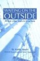 Waiting on the Outside - When Your Man Is in Prison (Paperback): Kathy Royer