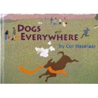 Dogs Everywhere (Hardcover): Cor Hazelaar