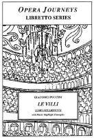 Puccini's Le VILLI / Opera Journeys Libretto Series (Electronic book text): Burton d Fisher