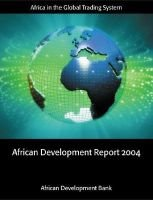 African Development Report 2004 - Africa in the World Economy, Africa in the Global Trading System Economic and Social...