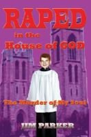Raped in the House of God (Electronic book text): Jim Parker