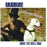 Mudbone - Make The Devil Mad (Single, CD): Mudbone