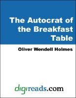 The Autocrat of the Breakfast Table (Electronic book text): Oliver Wendell Holmes