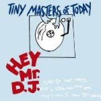 Tiny Masters Of Today - Hey Mr DJ (Single, CD): Tiny Masters Of Today
