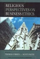 Religious Perspectives on Business Ethics - An Anthology (Hardcover): Thomas O'Brien, Scott R. Paeth