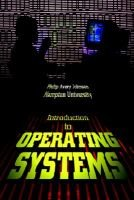 Introduction to Operating Systems (Paperback): Philip Avery Johnson