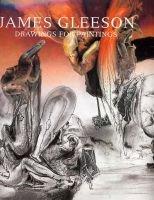James Gleeson - Drawings for Paintings (Hardcover, illustrated edition): Henry Kolenberg, Anne Ryan