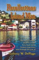 Recollections of an Island Man (Paperback): Anthony W. Deriggs