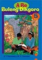 A RE Buleng Dikgoro - Gr 5 Reader (Cur 2005) (Book):