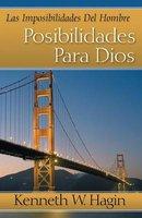 Las Imposibilidades del Hombre-Posibilidades Para Dios (Man's Imposisibilty-God's Possibility) (English, Spanish,...