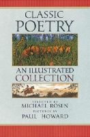 Classic Poetry - An Illustrated Collection (Hardcover, Library binding): Michael Rosen